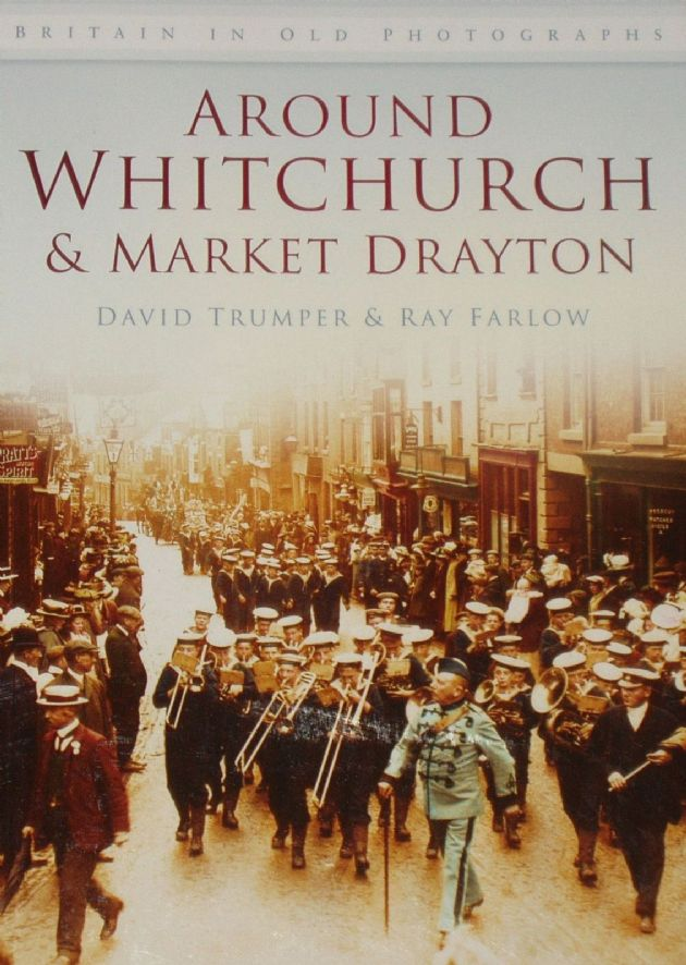 Around Whitchutch and Market Drayton, by David Trumper and Ray Farlow